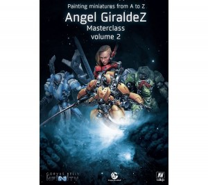 Painting Miniatures From A to Z - Angel Giraldez Masterclass Volume 2